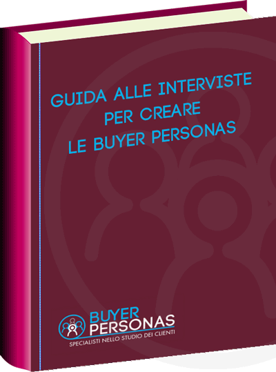 Guida alle interviste alle Buyer Personas