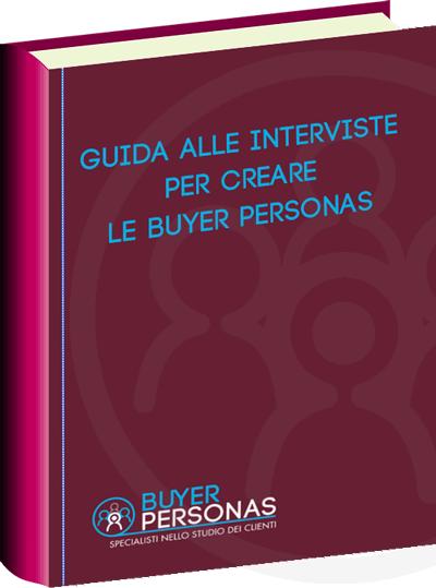 Guida alle interviste alle Buyer Personas